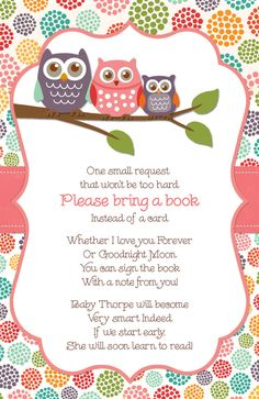 Great idea for baby shower for book loving Momma. Oh the money I spent to build our baby book library. Giving a book instead of a card at a baby shower Baby Shower Themes, Baby Shower Gifts, Baby Gifts, Shower Ideas, Invitation Fete, Baby Shower Invitations, Owl Invitations, Invitation Layout, Invitation Examples