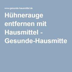 Hühnerauge entfernen mit Hausmittel - Gesunde-Hausmittel.de