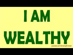 I AM WEALTHY - Powerful Affirmations For Wealth Success Prosperity Cash Abundance More Money - YouTube