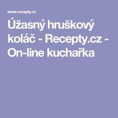 Úžasný hruškový koláč  - Recepty.cz - On-line kuchařka