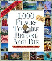 1,000 Places to See Before You Die 2012 Wall Calendar (Picture-A-Day Wall Calendars)  By Patricia Schultz