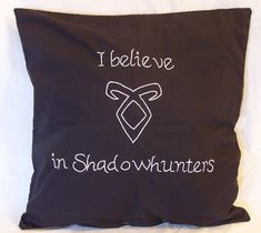 Mortal Instrument Inspired, I believe in Shadowhunters, Throw Pillow