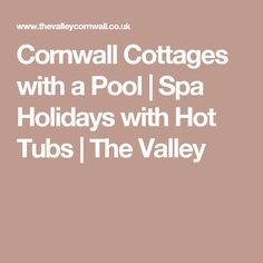Cornwall Cottages with a Pool   Spa Holidays with Hot Tubs   The Valley
