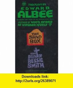 Two Plays by Edward Albee The Sand Box and The Death of Bessie Smith (with Fam and Yam) Edward Albee ,   ,  , ASIN: B001ALWF88 , tutorials , pdf , ebook , torrent , downloads , rapidshare , filesonic , hotfile , megaupload , fileserve