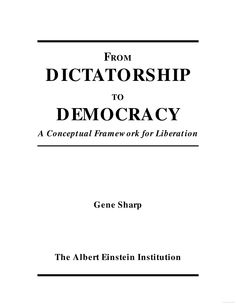 From Dictatorship to Democracy: A Conceptual Framework for Liberation - Gene Sharp - Google Books