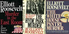 Eleanor Roosevelt's son wrote twenty mysteries in which his mother solves murders. | Literary Hub