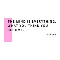 What if you think you become.