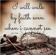 God and Jesus Christ:I will walk by faith even when i cannot see. Jesus Faith, Faith In God, Jesus Bible, God Jesus, Walk By Faith, Faith Hope Love, Jesus Quotes, Faith Quotes, Lds Quotes