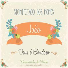 Significado do nome - João  | sementinhadegente.com.br/