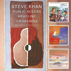 First review up: BGO Records' two-CD reissue of Steve Khan's stellar Public Access (1990) and Crossings (1994), plus three tracks from 1992's Headline, the latter featuring two different lineups. This compilation continues the strides Steve made with his Eyewitness Trilogy of 1981's Eyewitness, 1982's Modern Times and 1984's Casa Loco, reissued in 2016 by BGO (and reviewed here: https://www.allaboutjazz.com/steve-khan-eyewitness-trilogy-by-john-kelman.php).