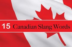 15 Real Canadian Slang Terms And What They Actually Mean. I've used almost all but I am not familiar with give'r or skookum. I love that keener and kerfuffle are Canadian; fun words and I enjoy using them. Canadian Facts, Canadian Memes, Canadian Culture, Canadian Things, I Am Canadian, Canadian Travel, Canadian History, Canadian Humour, Canadian Food