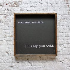 You Keep Me Safe, I'll Keep You Wild | Wood Sign farmhouse signs, rustic signs, fixer upper style, home decor, rustic decor, inspiring quotes, wood sign sayings, magnolia market, rustic signs, boho, boho style, eclectic living, living room inspiration, ga