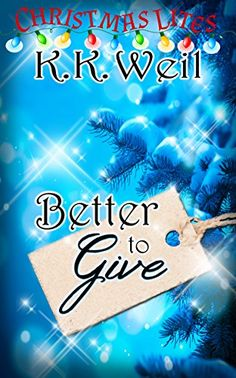 Better to Give (Christmas Lites) by K. K. Weil
