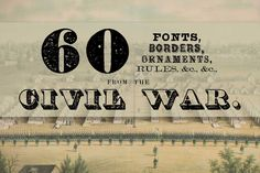 60 Fonts from the Civil War Era by  New Blazing Star Press on Creative Market