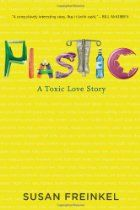 I think about this book everyday... we use so much plastic. Plastic: A Toxic Love Story  By Susan Freinkel