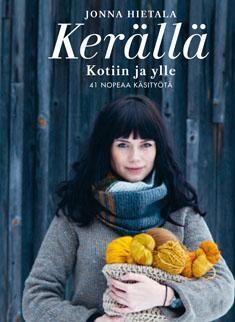 Jonna Hietala: Kerällä: kotiin ja ylle - 45 nopeaa käsityötä - varaa HelMetissä: http://haku.helmet.fi/iii/encore/record/C|Rb2103446