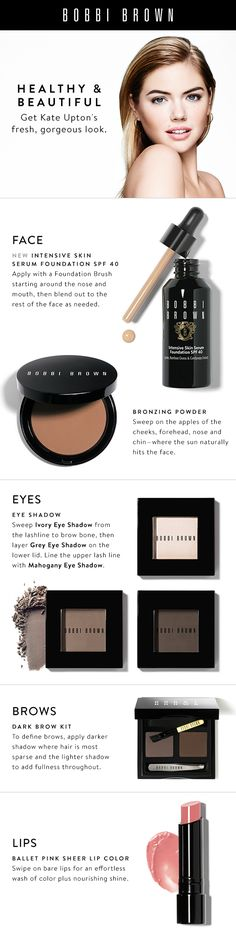 Bobbi Brown tells us all how to get Kate Upton's fresh, gorgeous look. I never run out of BB Bone shadow, it is my No 1 must have for the eyes! KMW