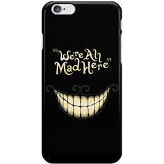 We're all mad here Phone Case ChaliStore (66 DKK) ❤ liked on Polyvore featuring accessories, tech accessories, phone cases and phone