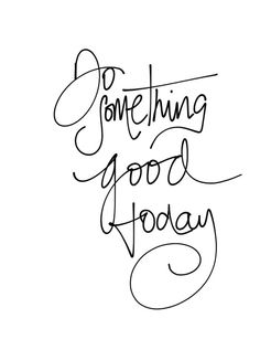 do something good today! ❥