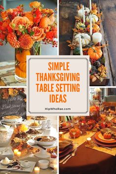 Simple Thanksgiving Table Setting Ideas that are easy to create. #thanksgivingdecor #fall #hipwhorae