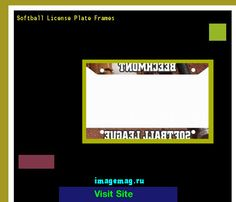 Softball license plate frames 144254 - The Best Image Search