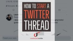 How to Start a Twitter Thread and Boost Engagement