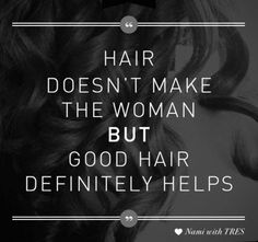 """Hair doesn't make a woman, but good hair definitely helps."" -Nami with TRESemmé. www.hiddencrown.com"