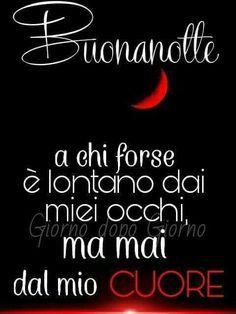 buonanotte immagine_216 Good Night Wishes, Good Morning Good Night, Italian Life, Just Smile, Good Mood, Slogan, Nostalgia, Encouragement, Life Quotes