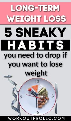 Looking to lose weight? Why not start small and address these sneaky habits that are preventing you from doing so (and you might not even know it!). #weightloss #habits #selfimprovement