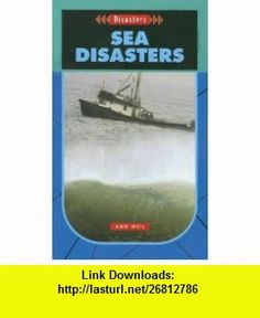 Sea Disasters- Disasters (9781562546601) Ann Weil , ISBN-10: 1562546600  , ISBN-13: 978-1562546601 ,  , tutorials , pdf , ebook , torrent , downloads , rapidshare , filesonic , hotfile , megaupload , fileserve