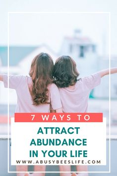 Want to attract abundance in your life? It is actually pretty simple if you are willing to break some old patterns and form new habits. Abundance is something you have to want in order to create it. Click through and follow these 7 simple steps.  via @abusybeeslife