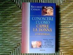 Libro CONOSCERE L'UOMO E CAPIRE LA DONNA (E VICEVERSA)  Riccardo Cataldi
