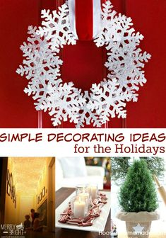 decorating is made easy with these 8 simple decorating ideas for the holidays pin to your christmas board by margie - Homemade Christmas Decorations Ideas