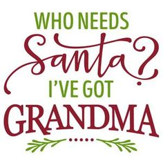 Silhouette Design Store - View Design #102928: who needs santa? grandma phrase