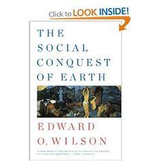 The Social Conquest of Earth, E.O. Wilson