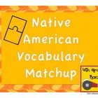 Native American Vocabulary Match Up $
