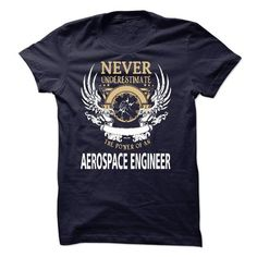 I Am An Aerospace Engineer T Shirts, Hoodies. Get it now ==► https://www.sunfrog.com/LifeStyle/I-Am-An-Aerospace-Engineer-40887262-Guys.html?57074 $23