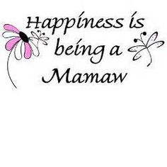 49 Best Mamaw images   Grandma quotes, Quotes about ...