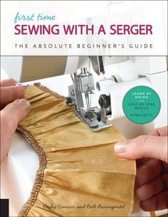 Buy First Time Sewing with a Serger by Becky Hanson at Mighty Ape NZ. First Time Sewing with a Serger is a beginner's guide to sewing with a serger-the various types of machines, the function of several stitches, and the. Sewing Hacks, Sewing Projects, Sewing Tools, Overlock Machine, Brother Embroidery Machine, Sewing Stitches, Serger Sewing, Types Of Machines, First Time