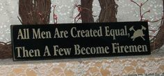 All Men Are Created Equal Then A Few Become by thecountrysignshop