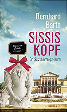 Buy Sissis Kopf: Ein Salzkammergut-Krimi by Bernhard Barta and Read this Book on Kobo's Free Apps. Discover Kobo's Vast Collection of Ebooks and Audiobooks Today - Over 4 Million Titles! Thriller, Kaiser Franz Josef, Thalia, Reading Lists, Science Fiction, Audiobooks, This Book, Memes, Movie Posters