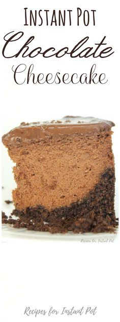 Instant Pot Chocolate Cheesecake - Instant Pot Recipes