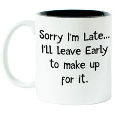 Funny Coffee Mugs, Funny Mugs, Funny Jokes, Hilarious, Work Memes, Work Humor, Short Funny Quotes, Just For Laughs, Great Quotes
