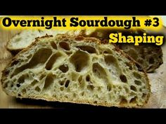 The Overnight Sourdough Bread Part 3  Shaping and Proof- Super Sticky Wet - YouTube