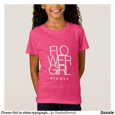 Shop Flower Girl in white typography, wedding T-Shirt created by TeeshaDerrick. Flower Girl Shirts, Bridal Party Shirts, Sister Shirts, Team Bride, American Apparel, New Baby Products, Fitness Models, Pregnancy, Gender Reveal