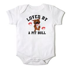 Hey, I found this really awesome Etsy listing at http://www.etsy.com/listing/155115254/loved-by-a-pit-bull-funny-baby-boy-girl