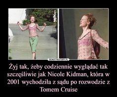 Żyj tak, żeby codziennie wyglądać tak szczęśliwie jak Nicole Kidman, która w 2001 wychodziła z sądu po rozwodzie z Tomem Cruise