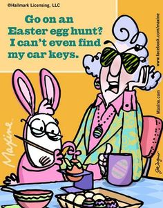 easter pictures funny easter quotes easter humor happy easter quotes quotes for easter images funny Maxine easter Egg Hunt Happy Easter Quotes, Happy Quotes, Quotes Quotes, Funny Easter Quotes, Funny Cartoons, Funny Jokes, Funny Sayings, Hilarious, Stupid Funny