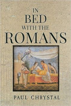 If you've seen any on-screen adaptation of life in the Roman Empire, you've seen some depiction of gossip worthy or taboo sex. Cleopatra seduced Caesar; Caligula held infamous orgies; Nero raped senators' wives during dinner parties and critiqued their proficiency in bed afterward as dinner conversation. A reader catching the title and cover art for In Bed with the Romans would likely assume it's filled with salacious tales of sex. (Review by Jessica Titterington) -- AHE