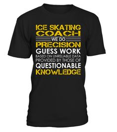 Ice Skating Coach We Do Precision Guess Work Job Title T-Shirt #IceSkatingCoach